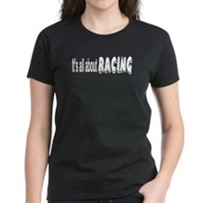 It's All About Racing Tee
