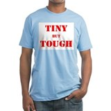 Tiny But Tough Shirt
