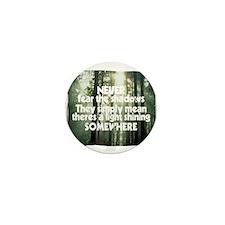 Never Fear The Shadows - Faith Mini Button