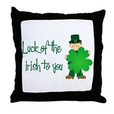 Luck of The Irish To You Throw Pillow