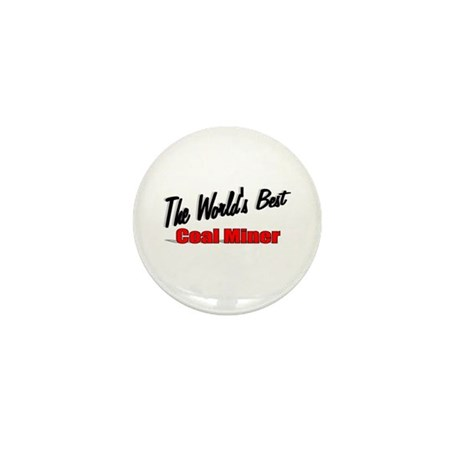 """The World's Best Coal Miner"" Mini Button (100 pac"