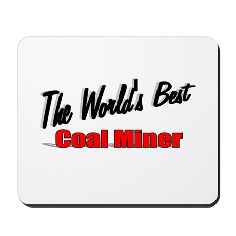 """The World's Best Coal Miner"" Mousepad"