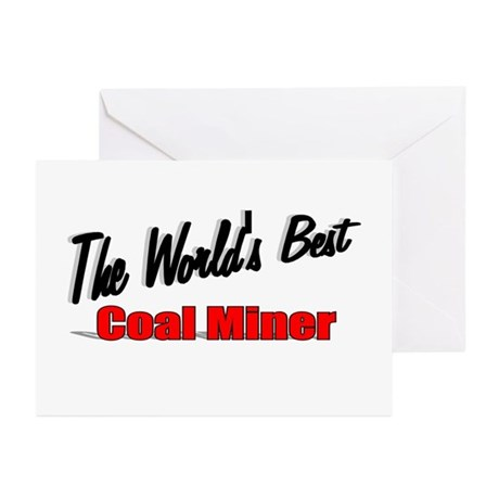 """The World's Best Coal Miner"" Greeting Cards (Pk o"