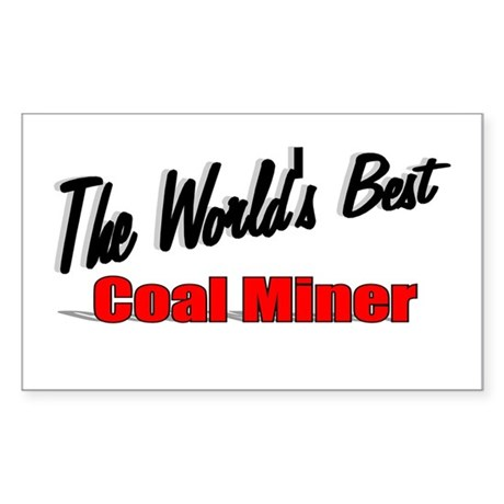 """The World's Best Coal Miner"" Sticker (Rectangular"