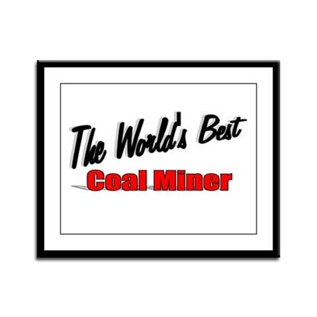 """The World's Best Coal Miner"" Framed Panel Print"