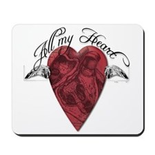 """All My Heart"" Mousepad"