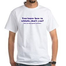 How to Whistle Shirt