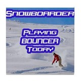 &quot;Snowboarder Playing Bouncer Today&quot; Tile Coaster