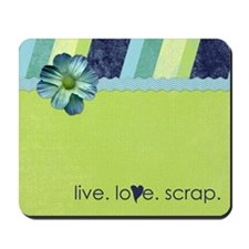 """live. love. scrap."" Mousepad"