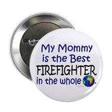 "Best Firefighter In The World (Mommy) 2.25"" Button"