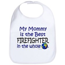 Best Firefighter In The World (Mommy) Bib