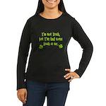Irish In Me Women's Long Sleeve Dark T-Shirt