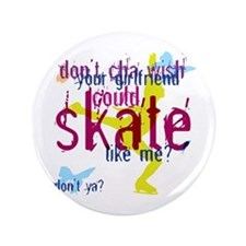 "Skate Like Me? Ice Skating 3.5"" Button"
