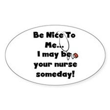 Nurse-Be Nice to Me Oval Stickers