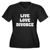 Live Love Divorce Women's Plus Size V-Neck Dark T-