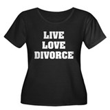Live Love Divorce Women's Plus Size Scoop Neck Dar