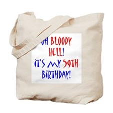 59 bloody hell Tote Bag