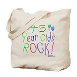 45 Year Olds Rock ! Tote Bag