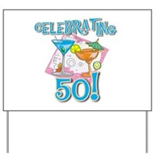 Celebrating 50 Yard Sign