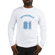 Officially 81 Long Sleeve T-Shirt