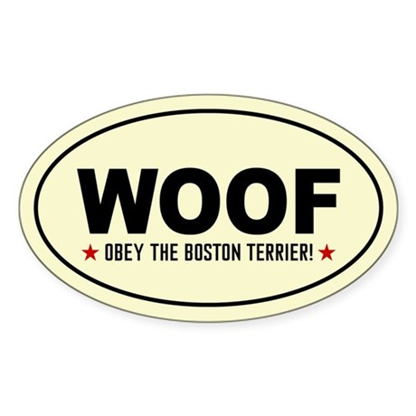 WOOF- Obey the Boston! Oval Sticker