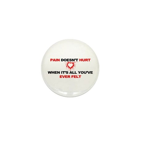 Pain Doesn't Hurt... Mini Button (100 pack)