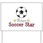 Future Soccer Star Soccer Yard Sign