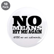 "NO means...hit me 3.5"" Button (10 pack)"