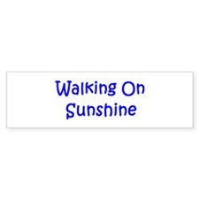 Walking On Sunshine Bumper Bumper Sticker