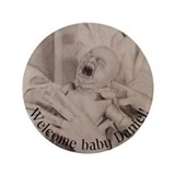 "Welcome Baby Daniel! 3.5"" Button"