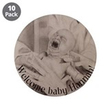 "Welcome Baby Hannah! 3.5"" Button (10 pack)"