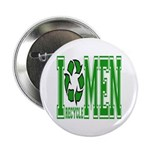 I Recycle Men Button