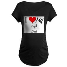 I Love My Tajik Dad T-Shirt