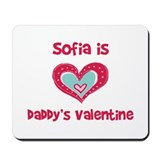 Sofia is Daddy's Valentine Mousepad