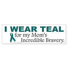 Teal For My Mom's Bravery 1 Bumper Bumper Sticker