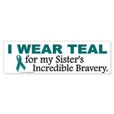 Teal For My Sister's Bravery 1 Bumper Stickers