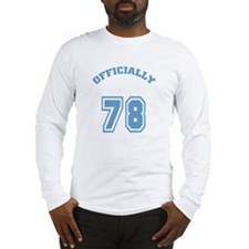 Officially 78 Long Sleeve T-Shirt