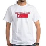 CRAZY SINGAPOREAN Shirt
