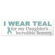 Teal For My Daughter's Bravery 1 Bumper Bumper Sticker