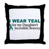 Teal For My Daughter's Bravery 1 Throw Pillow