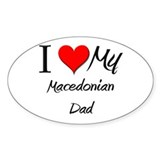 I Love My Macedonian Dad Oval Decal