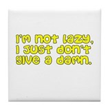 """I'm not lazy..."" Tile Coaster"