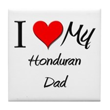 I Love My Honduran Dad Tile Coaster