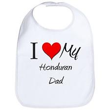 I Love My Honduran Dad Bib