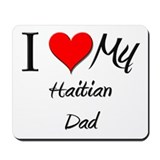 I Love My Haitian Dad Mousepad