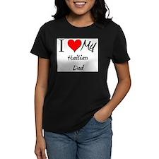 I Love My Haitian Dad Tee