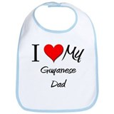 I Love My Guyanese Dad Bib