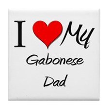 I Love My Gabonese Dad Tile Coaster