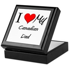 I Love My Canadian Dad Keepsake Box