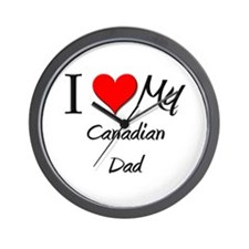 I Love My Canadian Dad Wall Clock